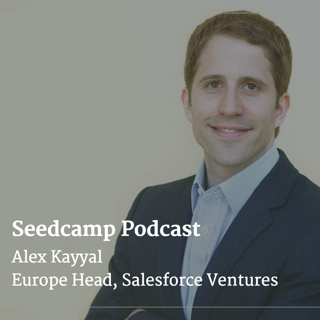 Seedcamp Podcast:​ Alex Kayyal, Europe Head at Salesforce Ventures, on the art & science of valuation