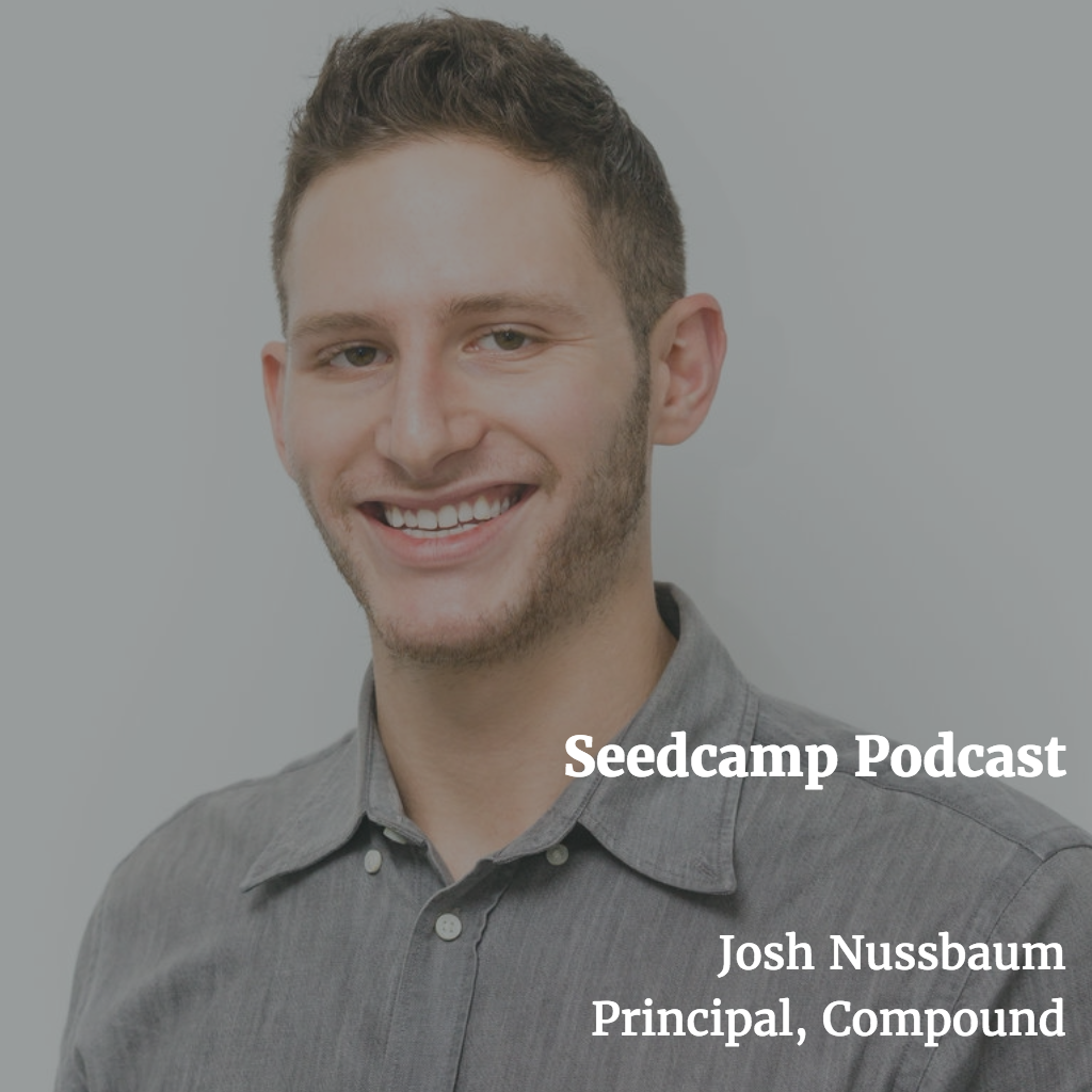 Josh Nussbaum, Principal at Compound, on rebranding and learning from missed opportunities