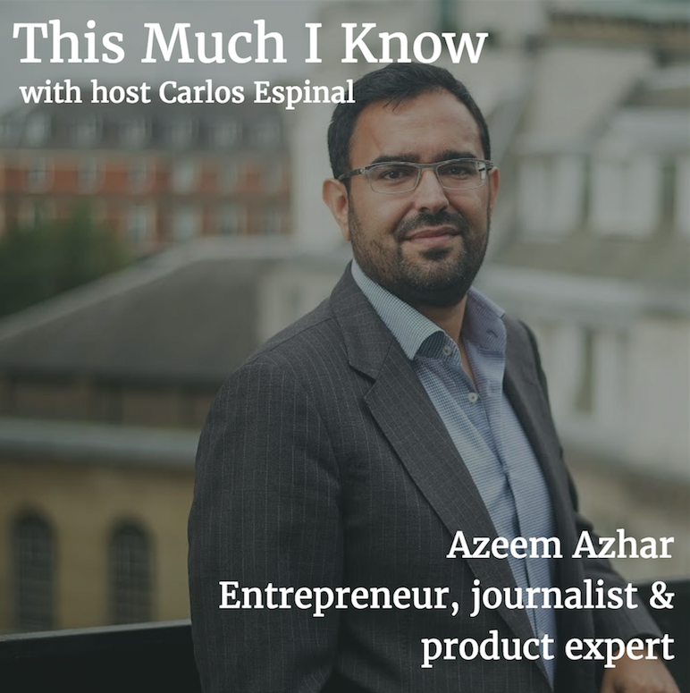 This Much I Know: Azeem Azhar on startup pivots, fake news and how AI is reshaping societies