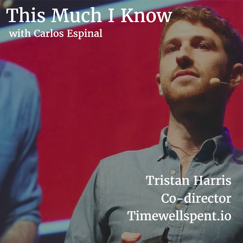 This Much I Know: Tristan Harris on product ethics & morality in design
