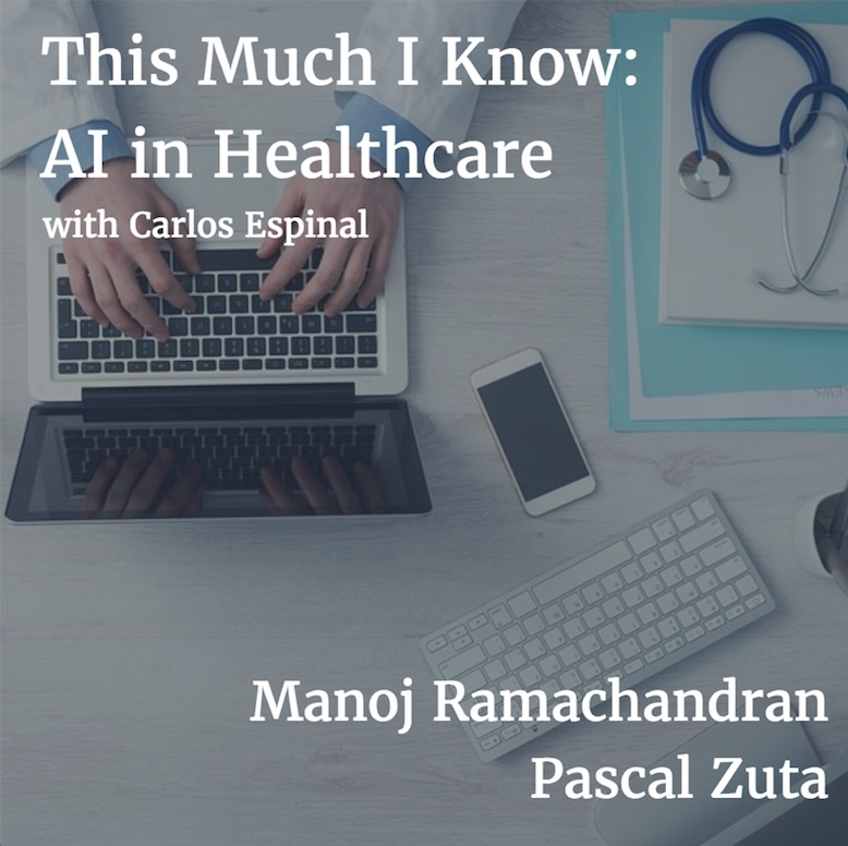 This Much I Know: Manoj Ramachandran & Pascal Zuta on transforming healthcare with AI