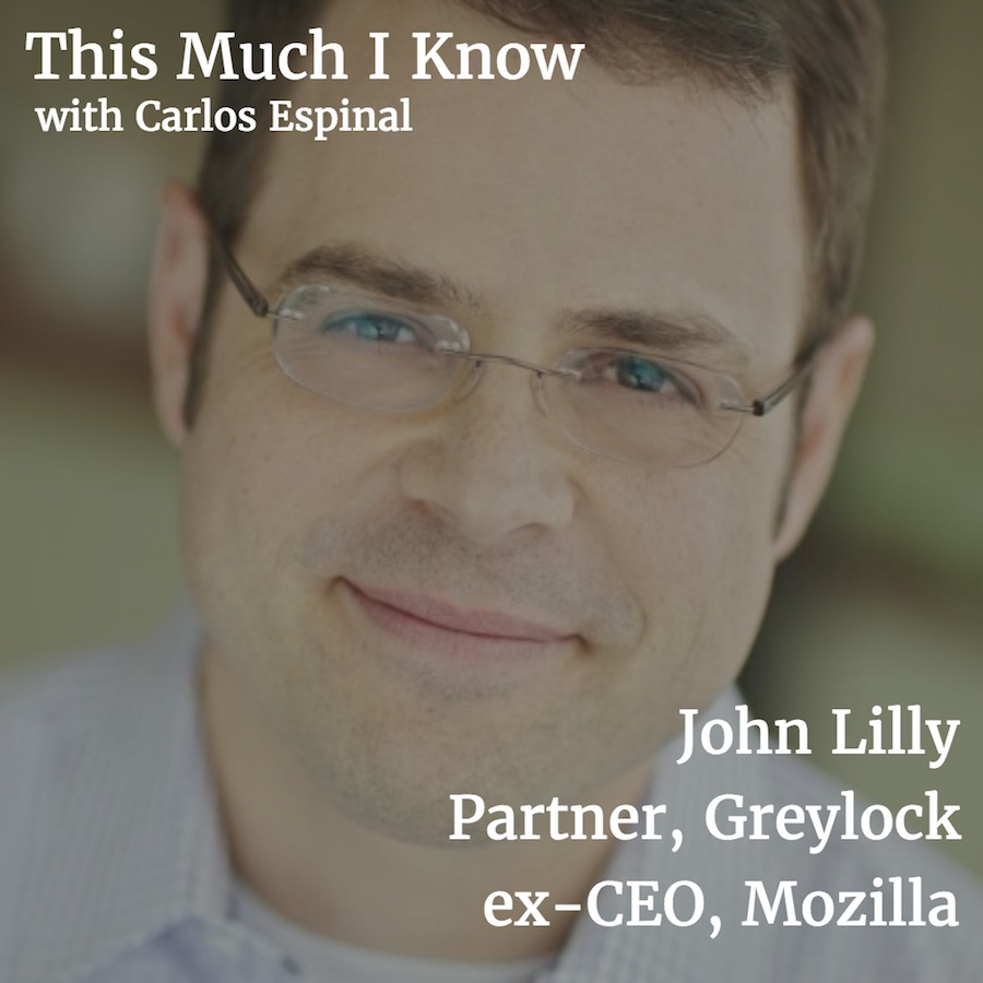 This Much I Know: John Lilly, Partner at Greylock, on 'product intentionality' and humility in venture