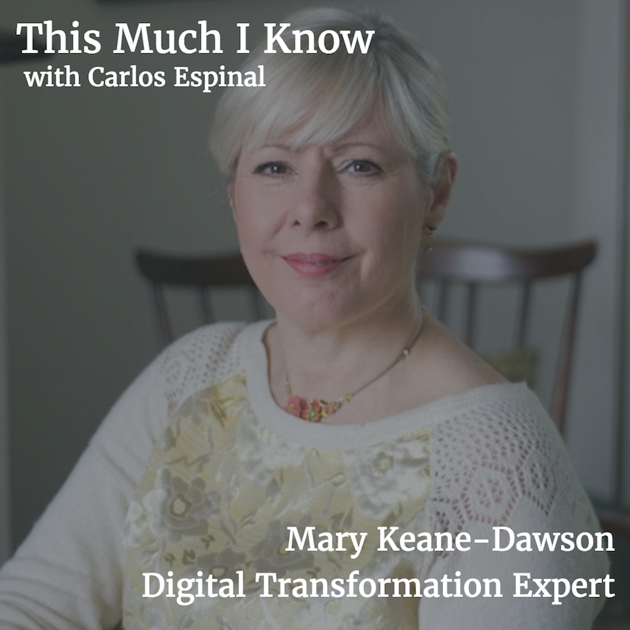 This Much I Know: Mary Keane-Dawson on unlocking value through digital transformation