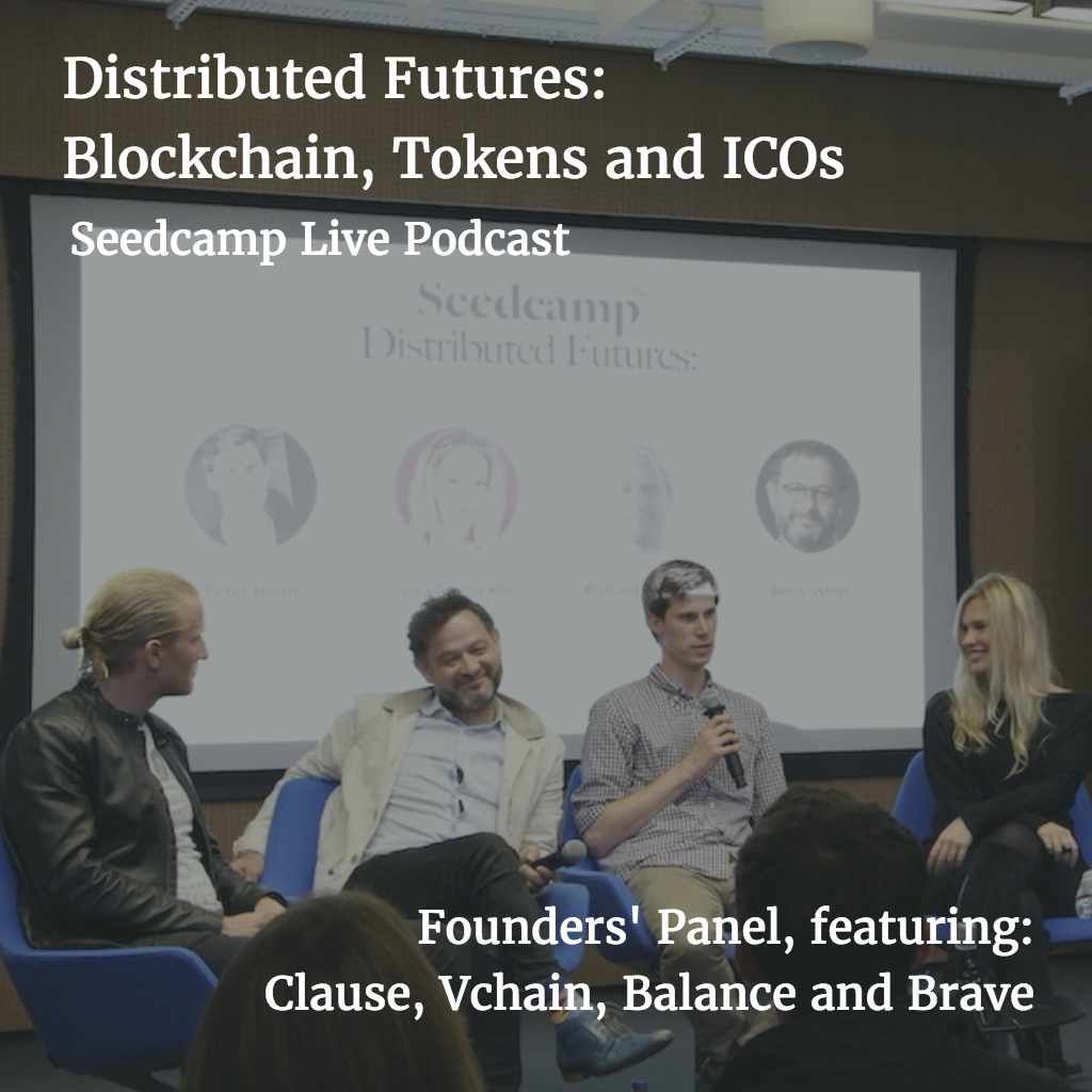 This Much I Know: 'Distributed Futures': Blockchain, Tokens and ICOs - Founders' Panel