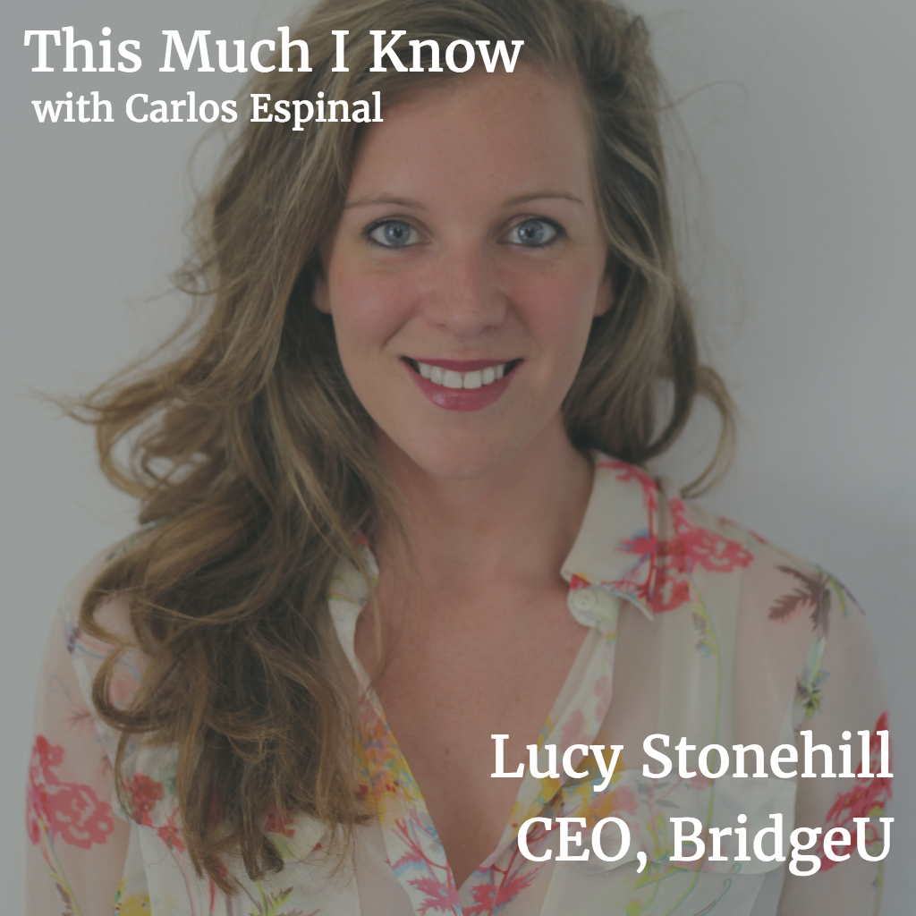 This Much I Know: BridgeU CEO Lucy Stonehill on driving innovation in Edtech and achieving international growth