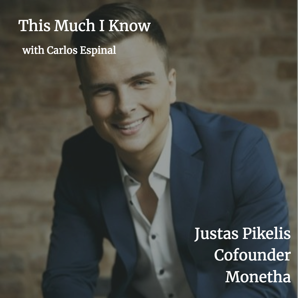 This Much I Know: Justas Pikelis, co-founder, Monetha, on bringing trust to global commerce through tokenisation