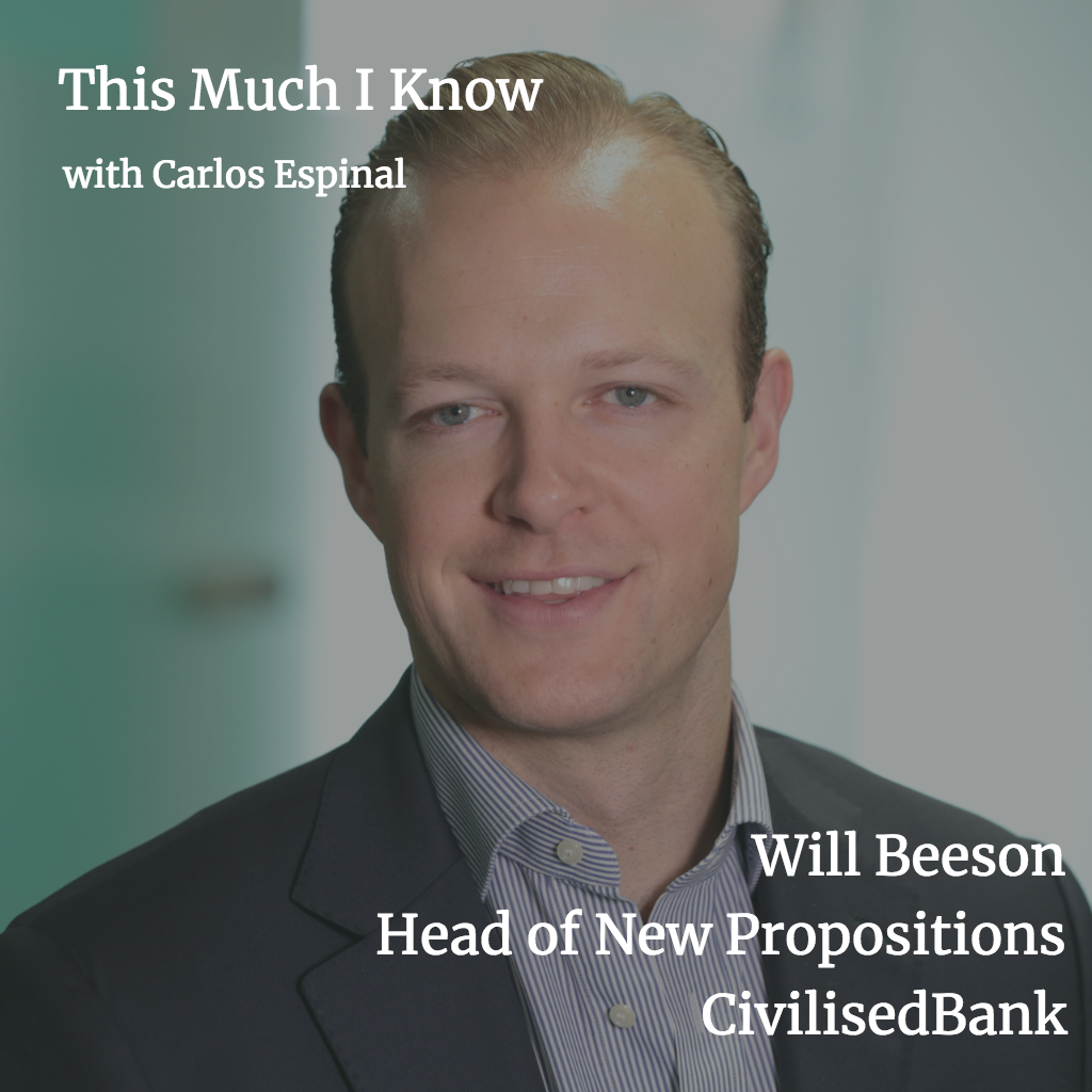This Much I Know: Will Beeson, Co-founder of CivilisedBank, on the future of fintech