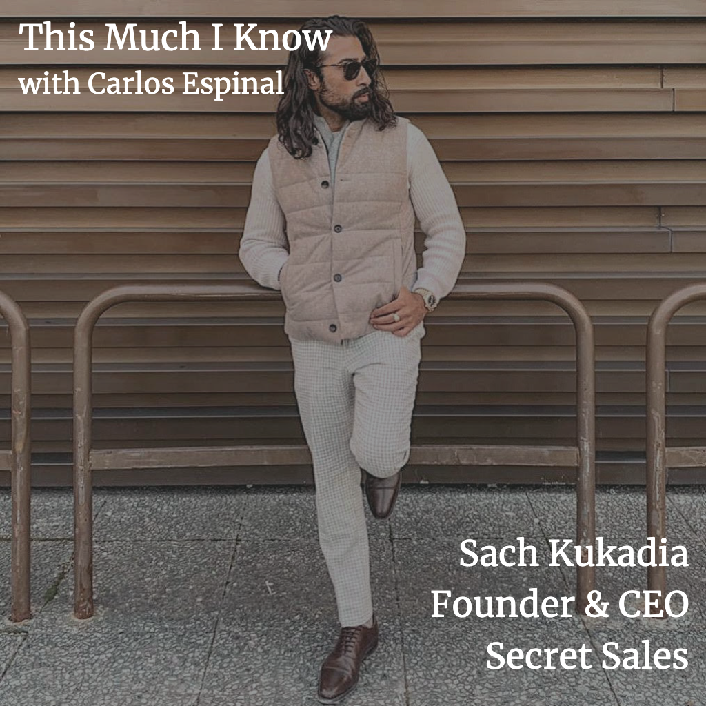This Much I Know: Sach Kukadia, Co-founder & CEO of Secret Sales, on category innovation and the power of brand