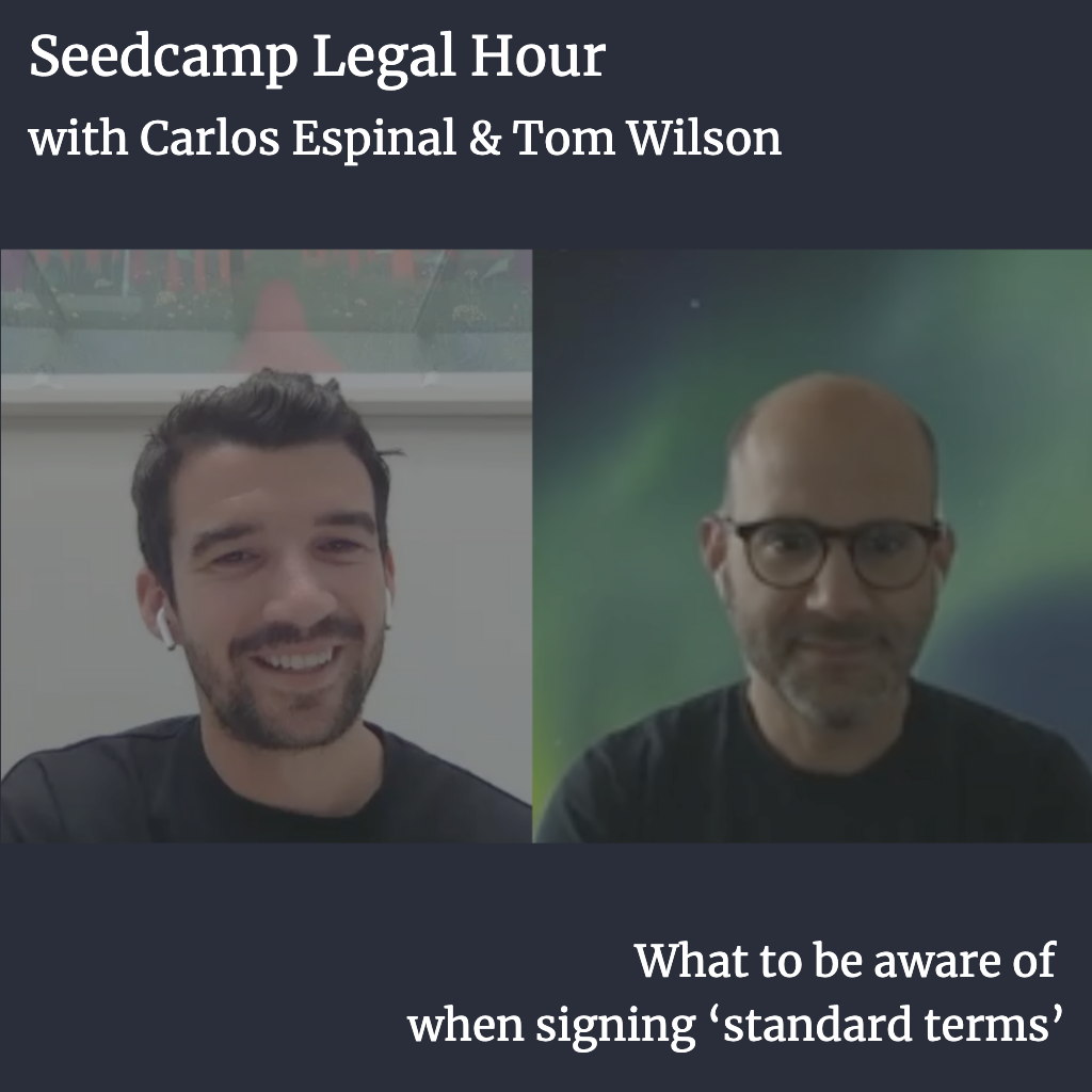 Seedcamp Sessions: Legal Hour with Tom & Carlos - what to be aware of when signing 'standard terms'