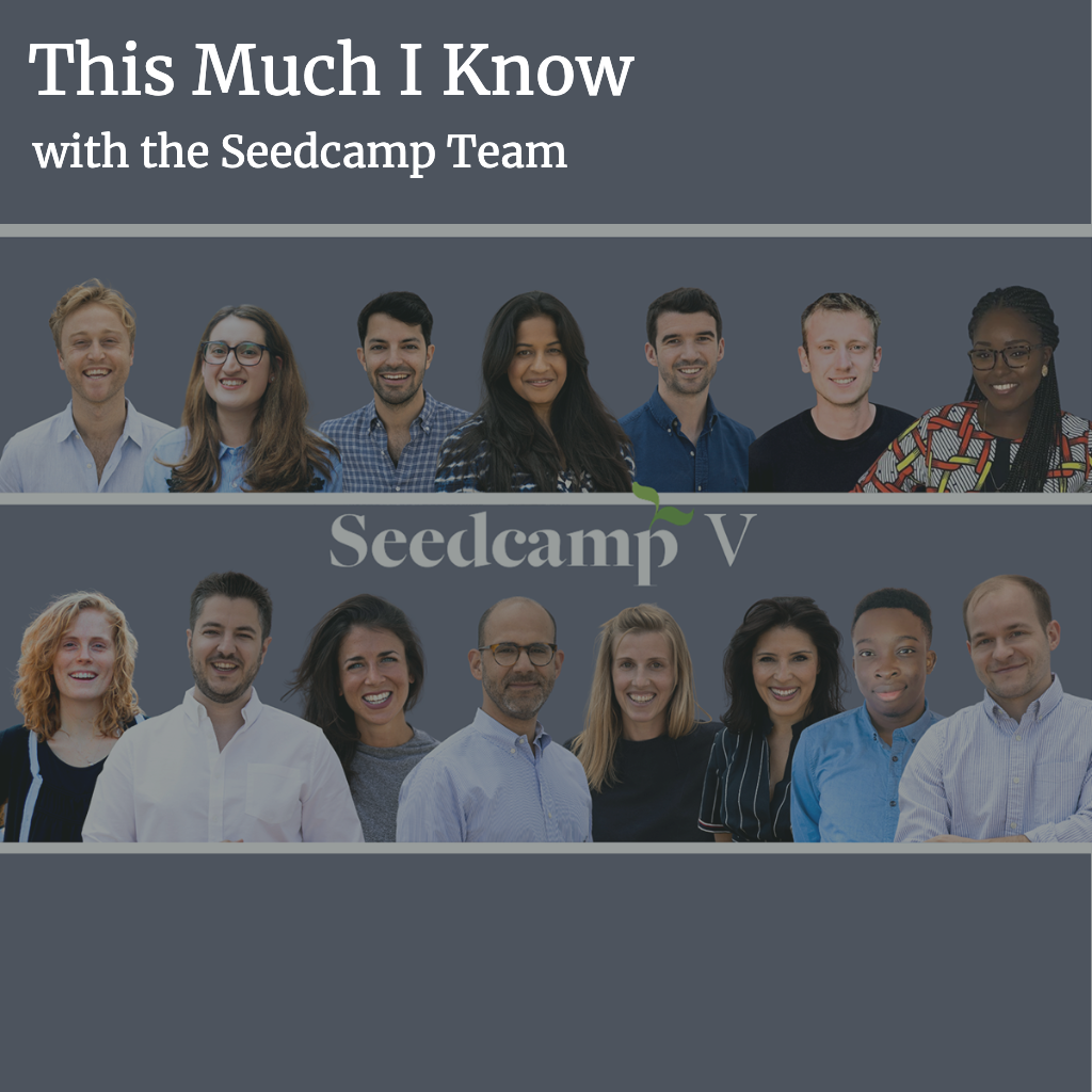 This Much I Know: Behind the Scenes of Seedcamp Fund V