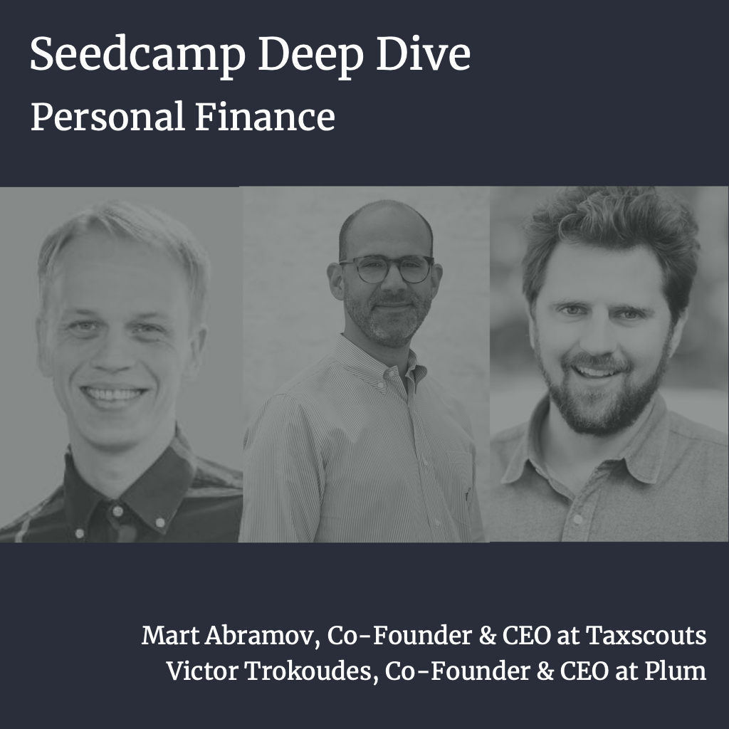 Seedcamp Deep Dive: Simplifying finance — How TaxScouts & Plum are making money work for everyone