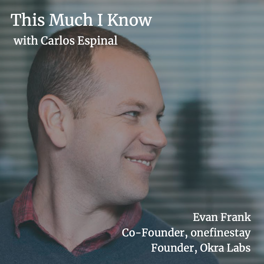 This Much I Know: Evan Frank, Co-Founder of onefinestay, on servant leadership & OKRs