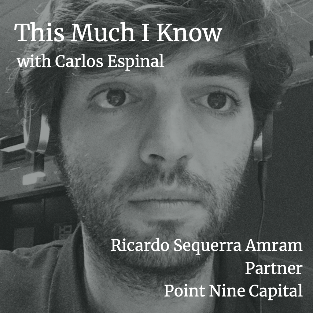 This Much I Know: Point Nine's Ricardo Sequerra Amram on spotting a B2B diamond in the rough