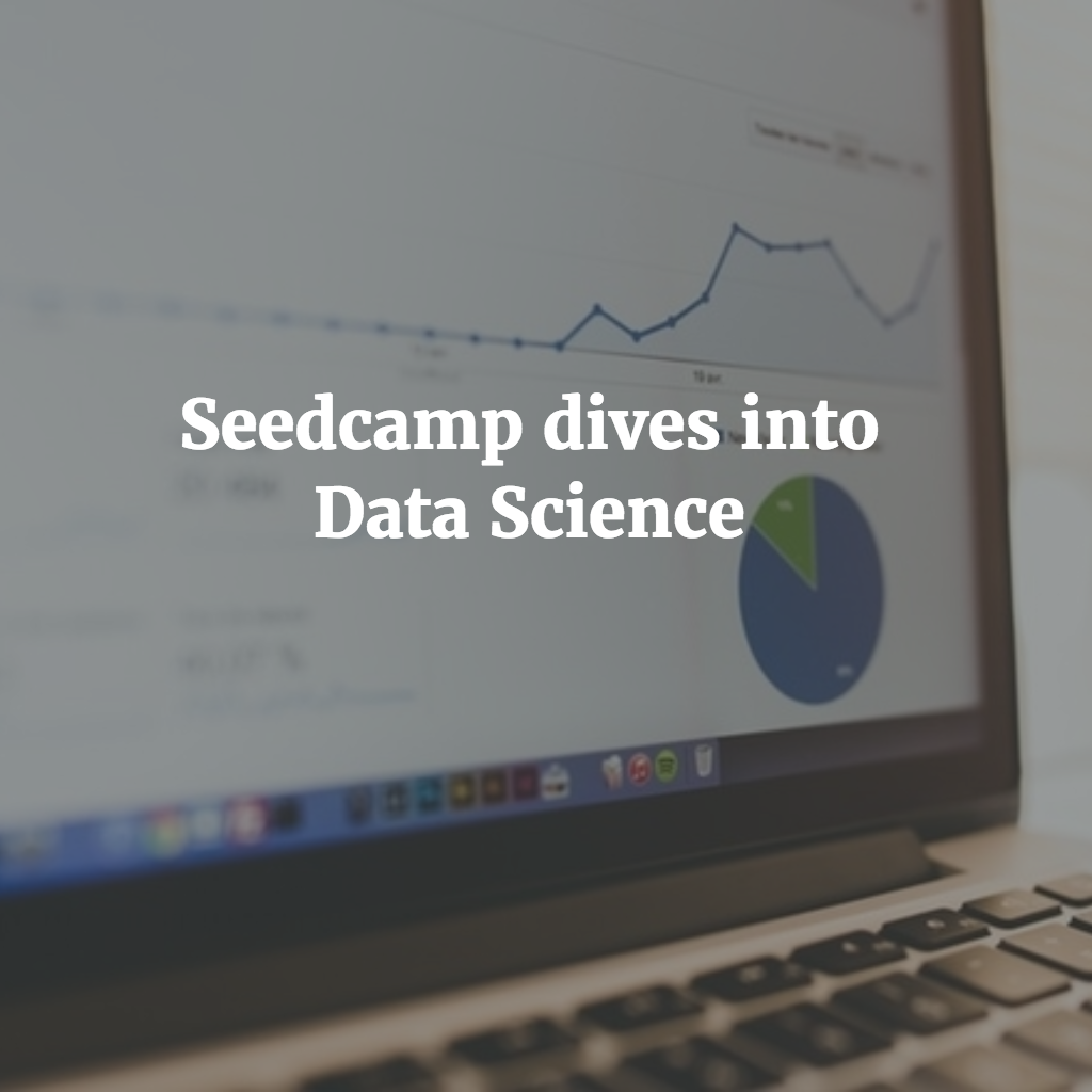 Seedcamp Podcast, Episode 73: A dive into data science