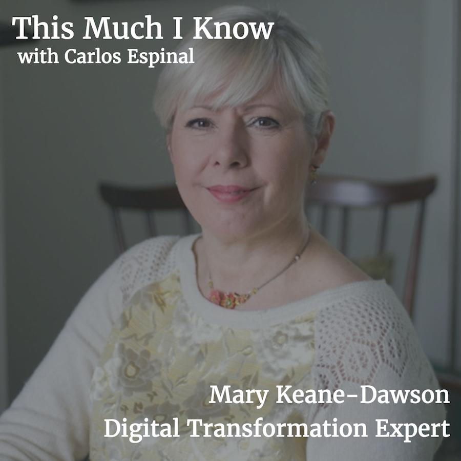 This Much I Know: Mary Keane-Dawson on unlocking value through digital transformation