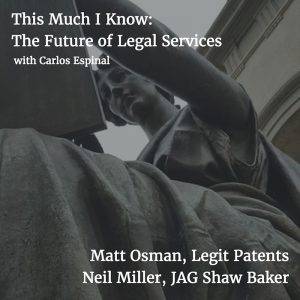 This Much I Know: The future of legal services with Legit Patents and JAG Shaw Baker