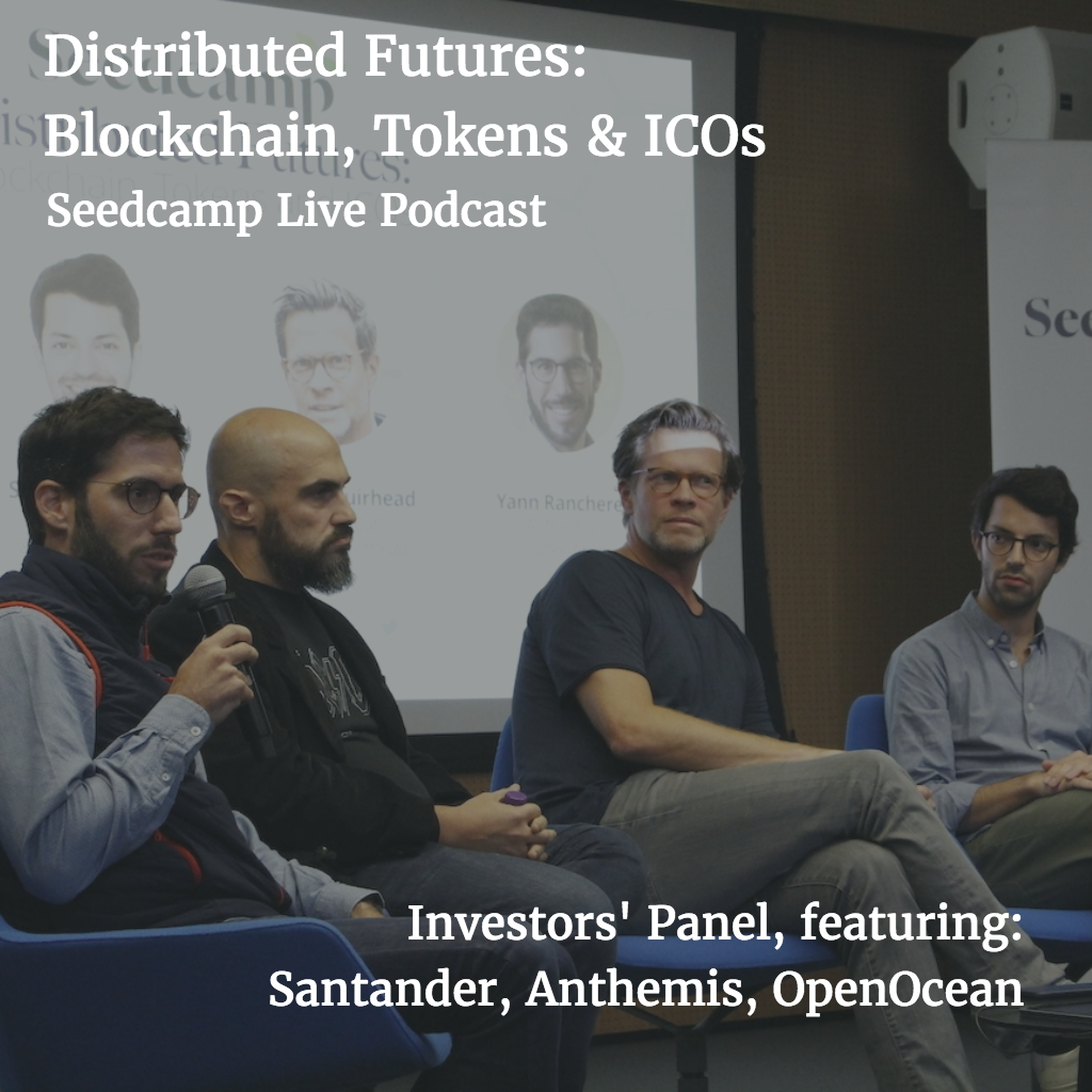 This Much I Know: 'Distributed Futures': Blockchain, Tokens and ICOs - Investors' Panel