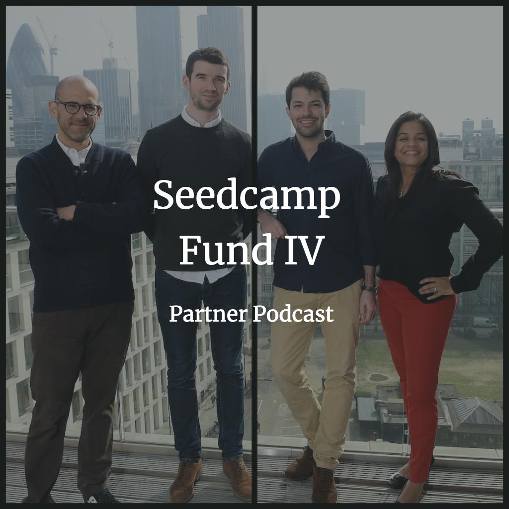 Introducing Seedcamp Fund IV: Partner Podcast