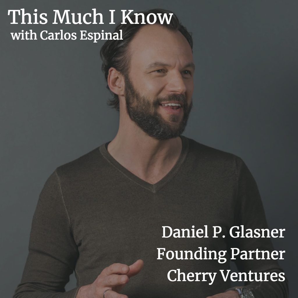 This Much I Know: Daniel P. Glasner, Partner at Cherry Ventures, on the 'cookbook' for managing a salesforce