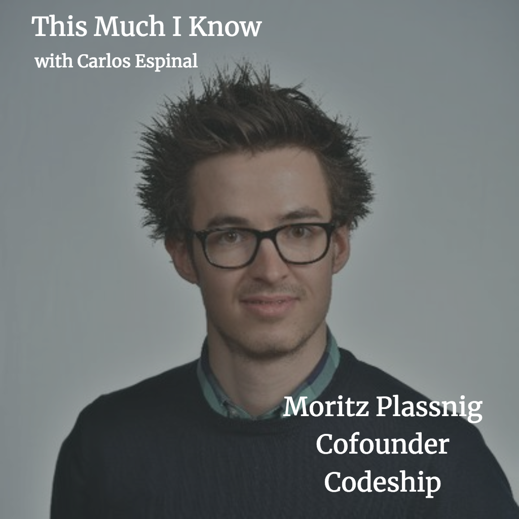 This Much I Know: Moritz Plassnig, Founder of Codeship, on taking a company from idea to acquisition