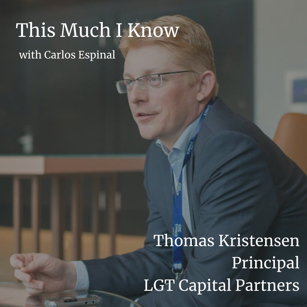 This Much I Know: Thomas Kristensen, Principal at LGT Capital Partners on how to invest in Venture Capital funds