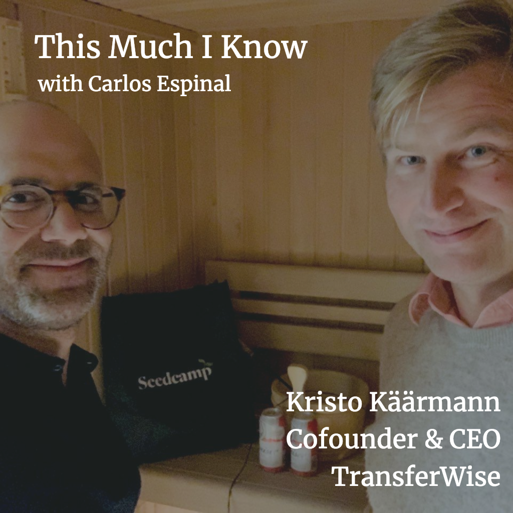 This Much I Know: Kristo Käärmann on building TransferWise, the 'Robin Hood' of currency exchange