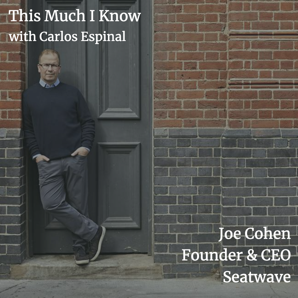 This Much I Know: Joe Cohen, founder of Seatwave, on the challenges of scaling marketplaces & learning from mistakes