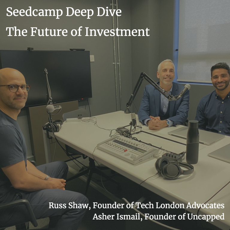 Seedcamp Deep Dive: The future of investment with Uncapped and Tech London Advocates