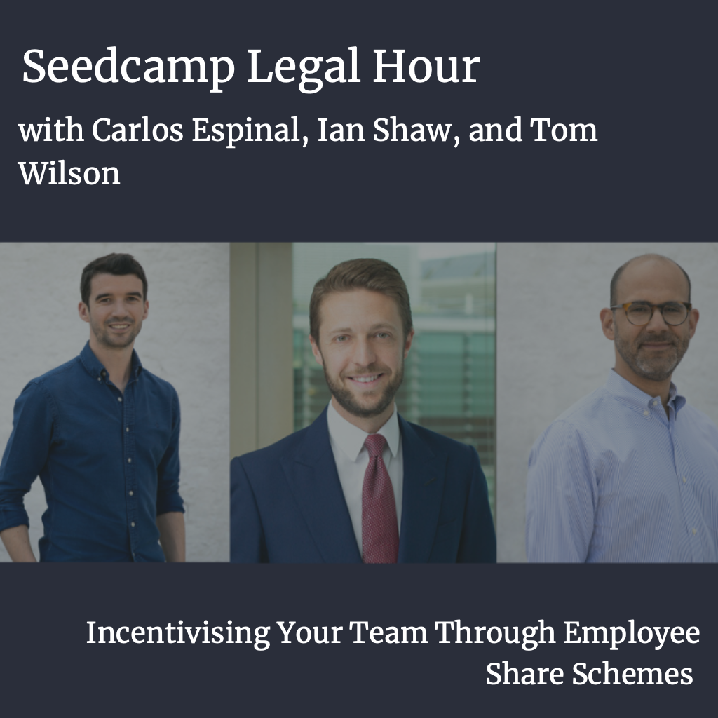 Seedcamp Sessions: Legal Hour with Tom & Carlos — Incentivising your team through Employee Share Schemes