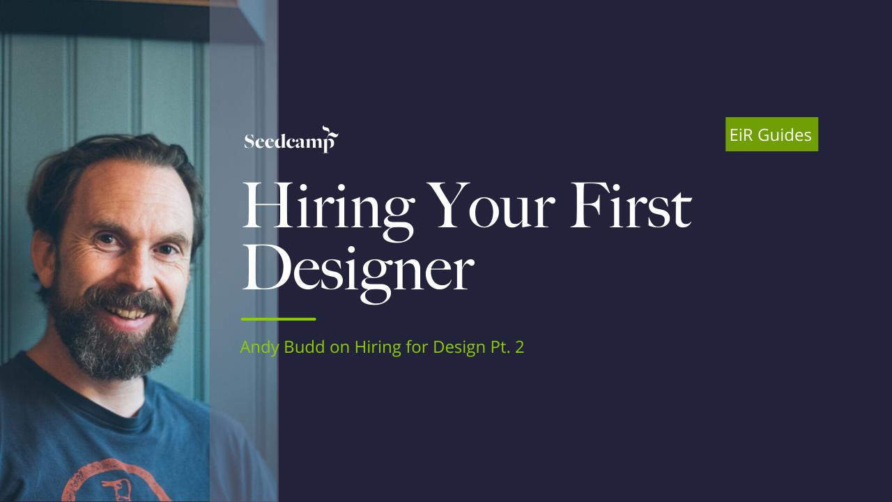 Hiring for Design Part 2: Hiring Your First Designer