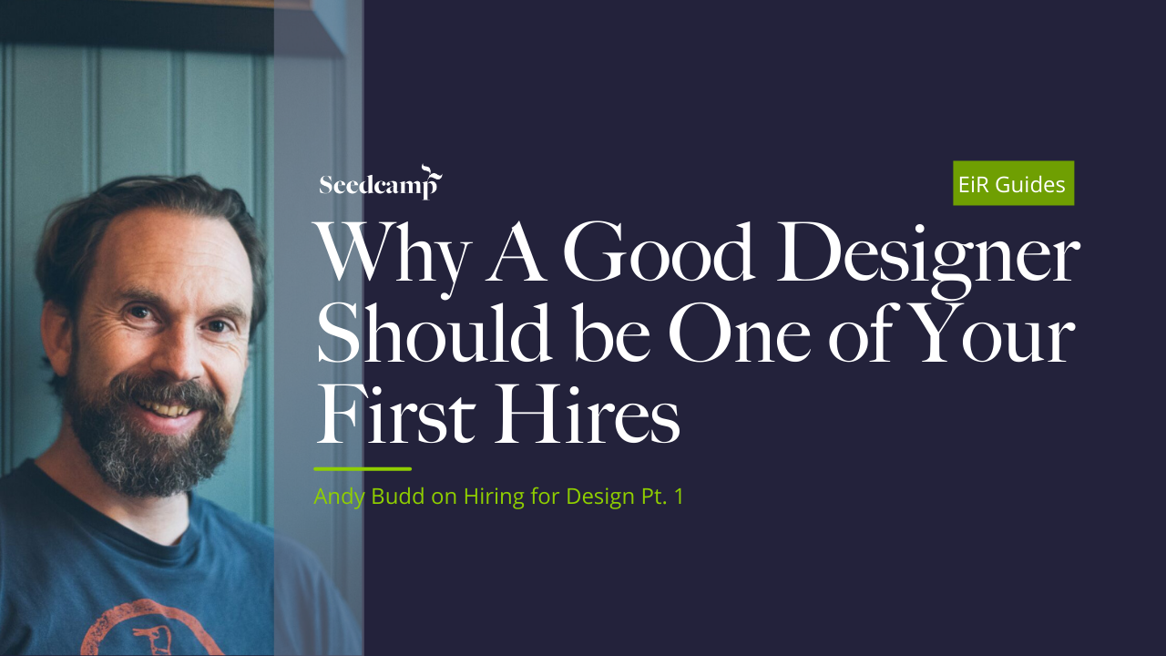 Hiring for Design Part 1: Why A Good Designer Should be One of Your First Hires